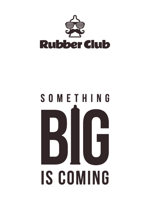 RubberClub: Something Big Is Coming Soon!